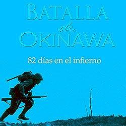 La Batalla de Okinawa [Spanish Edition]