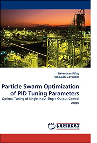 Book Particle Swarm Optimization of PID Tuning Parameters: Optimal Tuning of Single-Input-Single-Output Control Loops