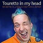 Tourette in my head: Von der Kunst, anders zu leben und zu denken Hörbuch von Jean-Marc Lorber Gesprochen von: Jean-Marc Lorber