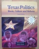 Texas Politics : Roots, Culture, and Reform, Stowitts, Ginny and Gieseler, Sandra, 0757508650