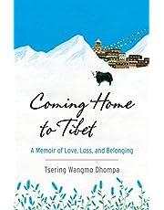 Coming Home to Tibet: A Memoir of Love, Loss, and Belonging
