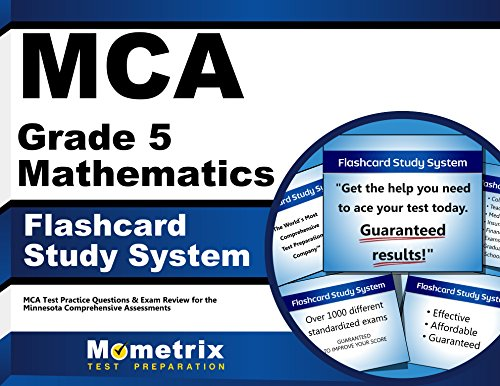 MCA Grade 5 Mathematics Flashcard Study System: MCA Test Practice Questions & Exam Review for the Minnesota Comprehensive Assessments (Cards)