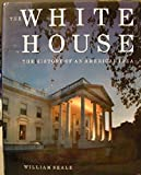 The White House, William Seale, 1558350489