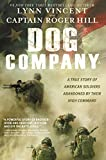 #8: Dog Company: A True Story of American Soldiers Abandoned by Their High Command