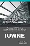 img - for uCertify Guide for Cisco IUWNE Exam 640-721: Pass your CCNA Wireless certification exam in first attempt by Team, uCertify (2010) Paperback book / textbook / text book