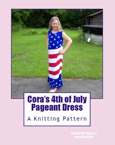 Patriotic Knitting Patterns (Cora's 4th of July Pageant Dress)