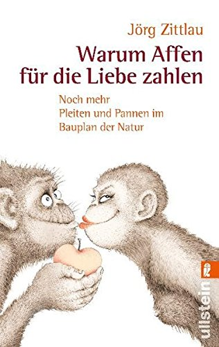 Warum Affen für die Liebe zahlen: Noch mehr Pleiten und Pannen im Bauplan der Natur