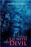 Lie with the Devil, D. A. V. I. N. COLTEN, 0595696147