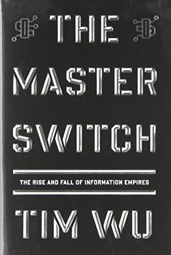The Master Switch: The Rise and Fall of Information Empires (Borzoi Books)