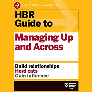 HBR Guide to Managing Up and Across Audiobook