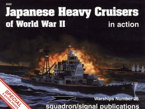 Japanese Heavy Cruisers of World War II in Action - Warships No. 26