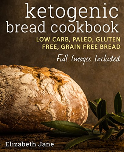 Keto: Bread Bakers Cookbook - Low Carb, Paleo & Gluten Free: Bread, Bagels, Flat Breads, Muffins & More (Low Carb Gluten Free Bread compare prices)