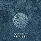 Phases by Eden Shadow (2014-05-04)