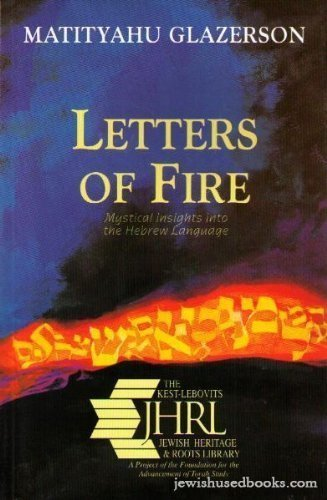 Letters of Fire: Mystical Insights into the Hebrew Language