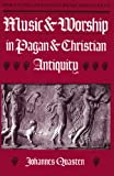 Music and Worship in Pagan and Christian Antiquity, Quasten, J., 0960237879