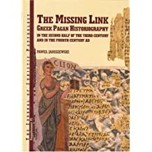 The Missing Link: Greek Pagan Historiography in the Second Half of the Third Century and in the Fourth Century