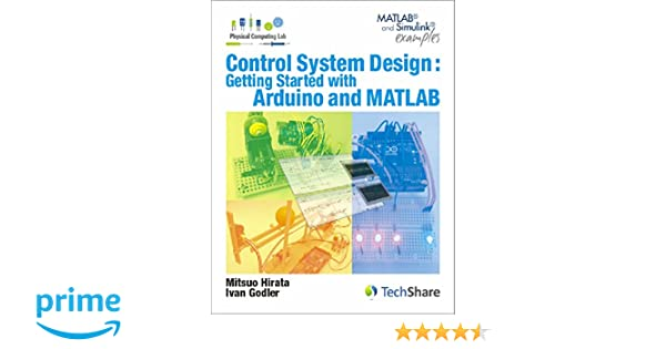 Control System Design : Getting Started with Arduino and MATLAB