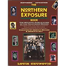 The Northern Exposure Book: The Official Publication of the Television Series by Louis Chunovic (1995-03-03)