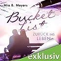 Bucket List: Zurück ins Leben Hörbuch von Mia B. Meyers Gesprochen von: Günter Merlau, Lisa Stark