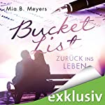 Bucket List: Zurück ins Leben   Mia B. Meyers