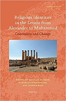 Book Religious Identities in the Levant from Alexander to Muhammed: Continuity and Change (Contextualizing the Sacred) by Michael Bl????mer (2015-03-02)