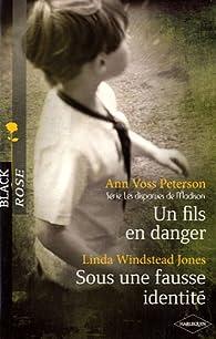 Un fils en danger - Sous une fausse identité par Ann  Voss Peterson