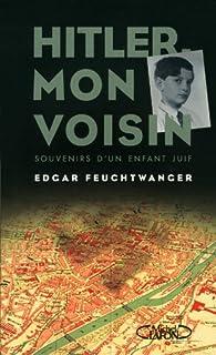 Hitler, mon voisin : souvenirs d'un enfant juif, Feuchtwanger, Edgar Joseph (1924-....)
