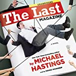 The Last Magazine: A Novel | Michael Hastings