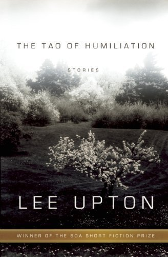 The Tao of Humiliation (American Readers Series) by Lee Upton (2014-05-13)