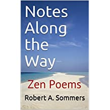 Notes Along the Way: Zen Poems