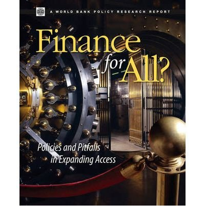 Finance for All?: Policies and Pitfalls in Expanding Access (World Bank Policy Research Report) (Paperback) - Common