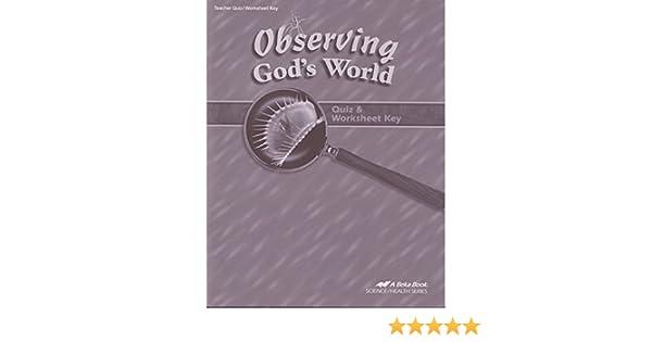Observing God's World 6 QUIZ & WORKSHEET KEY (A Beka Book SCIENCE ...
