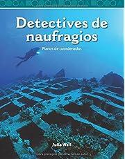 Detectives de Naufragios (Shipwreck Detectives) (Spanish Version): Planos de Coordenadas (Coordinate Planes) (Mathematics Readers)