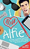 I Love Alfie: Quizzes, Questions, and Facts for Followers of Alfie Deyes, the King of Vlogging