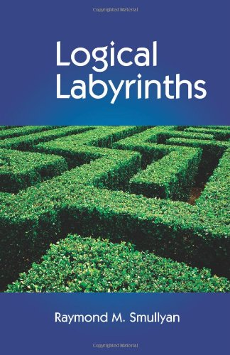 Logical Labyrinths by Brand: A K Peters/CRC Press