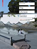 The Chinese Garden : Garden Types for Contemporary Lanscape Architecture, Rinaldi, Bianca Maria, 3034602227