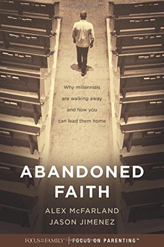 Abandoned-Faith-Why-Millennials-Are-Walking-Away-and-How-You-Can-Lead-Them-Home