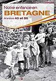 Notre enfance en Bretagne : Années 40 et 50