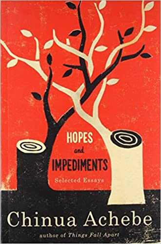 com hopes and impediments selected essays  com hopes and impediments selected essays 9780385414791 chinua achebe books