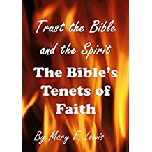 Trust the Bible and the Spirit: The Bible's Tenets of Faith