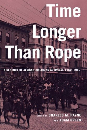 Search : Time Longer than Rope: A Century of African American Activism, 1850-1950