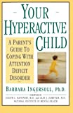 Your Hyperactive Child, Barbara D. Ingersoll, 0385240708