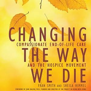 Changing the Way We Die Audiobook