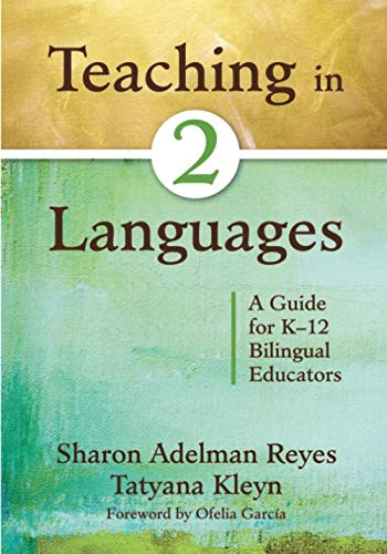 Teaching in Two Languages: A Guide for K-12 Bilingual Educators (NULL)