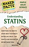 img - for Understanding Statins: Everything You Need to Know About the World's Bestselling Drugs - And What To Ask Your Doctor Before Taking Them book / textbook / text book