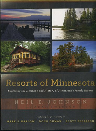 Resorts of Minnesota: Exploring the Heritage and History of Minnesota's Family Resorts