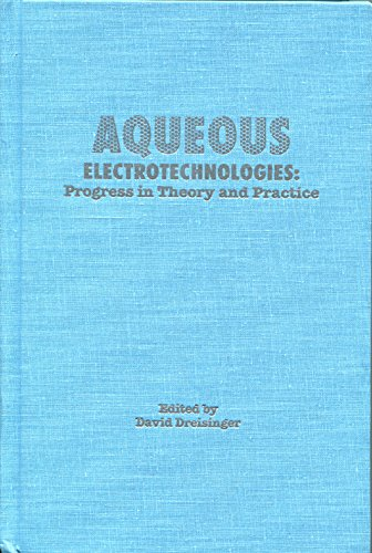 Aqueous Electrotechnologies: Progress in Theory and Practice