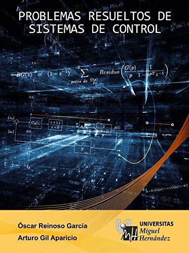 Descargar Libro Problemas Resueltos De Sistemas De Control: Este Libro Se Visualizará Correctamente En Tabletas Android, Ipad Y Fire Hdx. Óscar Reinoso García
