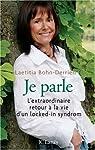 Je parle : L'extraordinaire retour à la vie d'un Locked-in Syndrom par Bohn-Derrien