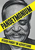 Pandeymonium:Piyush Pandey on Advertising